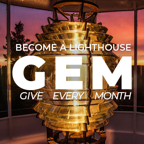 Lighthouse GEMs Give Every Month!